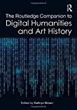 The Routledge Companion to Digital Humanities and