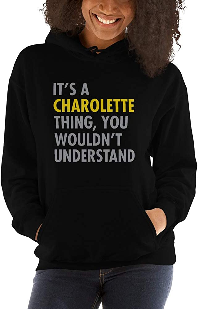 You Wouldnt Understand meken Its A Charolette Thing