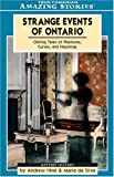 Strange Events of Ontario, Andrew Hind and Maria Da Silva, 1554390613