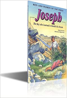 Joseph: The Boy Who Loved to Handle His Dream (Men and women of the Bible)
