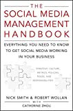 The Social Media Management Handbook: Everything You Need To Know To Get Social Media Working In You