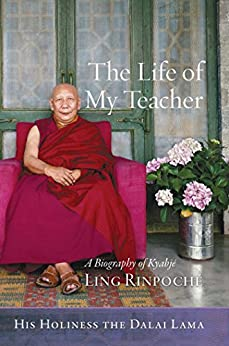 Download for free The Life of My Teacher: A Biography of Ling Rinpoché