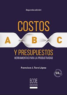 Costos ABC y presupuestos: Herramientas para la productividad (Spanish Edition)