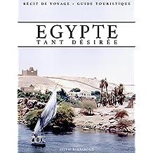 Egypte tant désirée - Récit de voyage (French Edition)