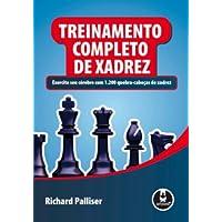 Treinamento Completo de Xadrez. Exercite Seu Cérebro com 1.200 Quebra-Cabeças de Xadrez