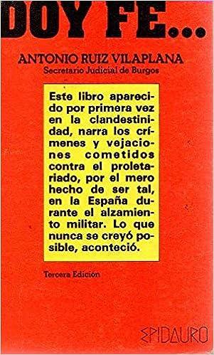 DOY FE... UN AÑO DE ACTUACIONES EN LA ESPAÑA NACIONALISTA: Amazon.es: Antonio Ruiz Vilaplana: Libros