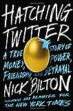 Hatching Twitter, Nick Bilton, 1591846013