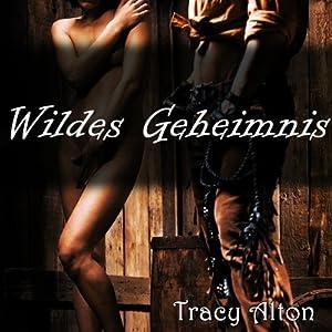 Wildes Geheimnis Hörbuch
