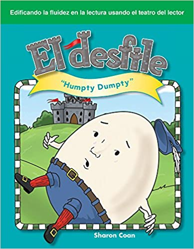 El Desfile (the Parade) (spanish Version) (rimas Infantiles (nursery Rhymes)): Humpty Dumpty por Sharon Coan epub