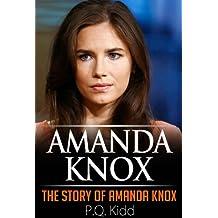 Amanda Knox: The Story of Amanda Knox