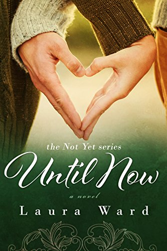 Indiana Daisy - Until Now (the Not Yet series Book 2)