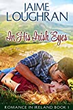 img - for In His Irish Eyes (Romance in Ireland Book 1) book / textbook / text book