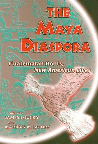 Maya Diaspora: Guatemalan Roots, New American Lives pdf epub