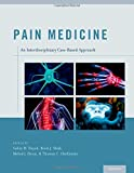 Pain Medicine : An Interdisciplinary Case-Based Approach, Hayek, Salim M. and Shah, Binit J., 0199931488