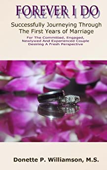 Forever I Do: Successfully Journeying Through The First Years of Marriage by [Williamson, Donette]