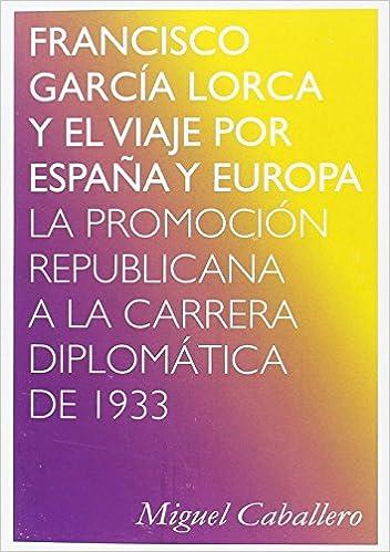 Francisco García Lorca y el viaje por España y Europa: La ...