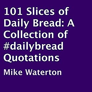 101 Slices of Daily Bread Audiobook