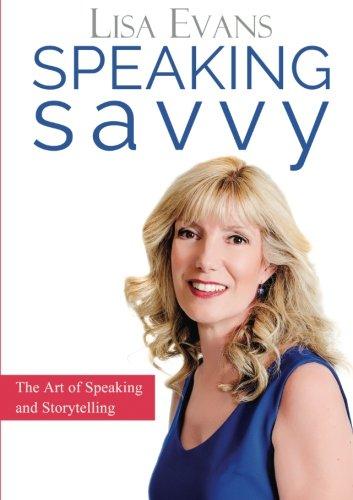 Download Speaking Savvy: The Art of Speaking and Storytelling ebook