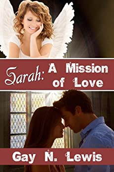 Sarah: A Mission of Love by [Lewis, Gay N. ]