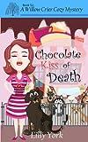 download ebook chocolate kiss of death (a willow crier cozy mystery book 6) (willow crier cozy mysteries) (volume 6) pdf epub