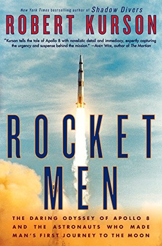 Rocket Men: The Daring Odyssey of Apollo 8 and the Astronaut