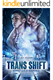 Trans Shift: What Lies Behind (M/M TRANSGENDER ROMANCE)