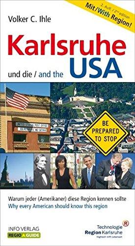 Karlsruhe und die USA /Karlsruhe and the USA: Warum jeder (Amerikaner) diese Region kennen sollte /Why every American should know this regio (Regio-Guide)