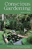 Conscious Gardening, Michael J. Roads, 1844095495