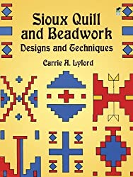 Sioux Quill and Beadwork: Designs and Techniques (Native American) by Carrie A. Lyford (2012-01-25)