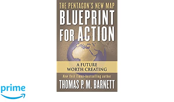 Blueprint for action a future worth creating thomas pm barnett blueprint for action a future worth creating thomas pm barnett 9780425211748 books amazon malvernweather Image collections