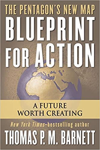 Blueprint for action a future worth creating amazon thomas blueprint for action a future worth creating amazon thomas p m barnett 9780425211748 books malvernweather Gallery