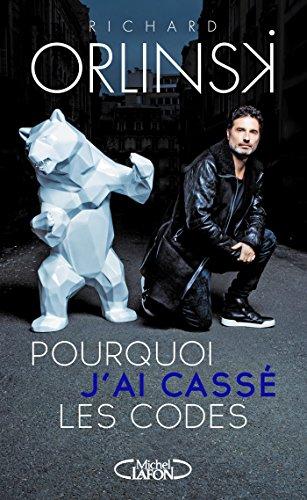 Pourquoi Jai Cass Les Codes French Edition By Orlinski Richard