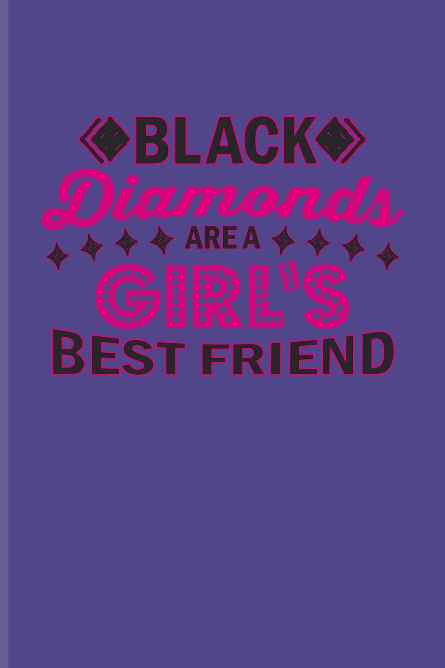 Black Diamonds Are A Girl\'s Best Friend: Funny Poker Quotes ...
