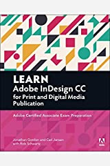 Learn Adobe InDesign CC for Print and Digital Media Publication: Adobe Certified Associate Exam Preparation (Adobe Certified Associate (ACA)) Kindle Edition