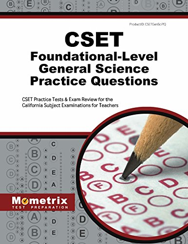 CSET Foundational-Level General Science Practice Questions: CSET Practice Tests & Exam Review for the California Subject Examinations for Teachers