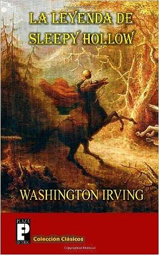 La leyenda de Sleepy Hollow: (El Jinete sin cabeza) (Spanish Edition) [Paperback] [2012] (Author) Washington Irving: Amazon.com: Books