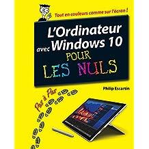L'Ordinateur avec Windows 10 pas à pas pour les Nuls (French Edition)