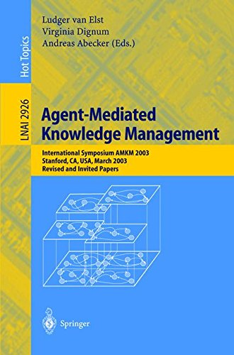 Read Online Agent-Mediated Knowledge Management: International Symposium AMKM 2003, Stanford, CA, USA, March 24-26, 2003, Revised and Invited Papers (Lecture Notes in Computer Science) ebook