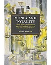 Money and Totality: A Macro-Monetary Interpretation of Marx's Logic in Capital and the End of the 'Transformation Problem'