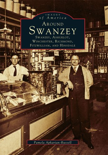 Around Swanzey: Swanzey, Ashuelot, Winchester, Richmond, Fitzwilliam, and Hinsdale (Images of ()