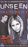img - for Unseen: The Burning (Buffy the Vampire Slayer and Angel Series) (Bk. 1) book / textbook / text book