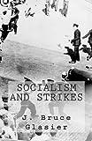 Socialism and Strikes, J. Glasier, 1468139525