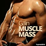 Gain Muscle Mass Hypnosis: Get Pecs to be Proud Of, with Hypnosis |  Hypnosis Live