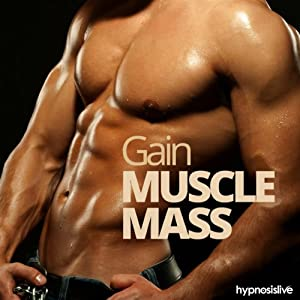 Gain Muscle Mass Hypnosis Speech
