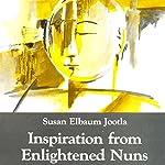 Inspiration from Enlightened Nuns | Susan Elbaum Jootla