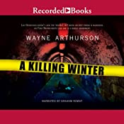 A Killing Winter: A Leo Desroches Mystery, Book 2 | Wayne Arthurson