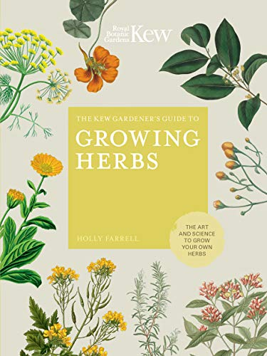 Gardeners Herbal Mint - The Kew Gardener's Guide to Growing Herbs:The art and science to grow your own herbs (Kew Experts)