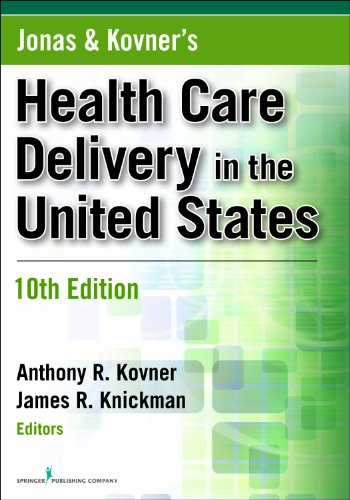 Jonas and Kovner's Health Care Delivery in the United States, Tenth Edition: 10th Edition (Health Care Delivery in the United States (Jonas & Kovner's)) Pdf