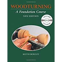 Woodturning: A Foundation Course