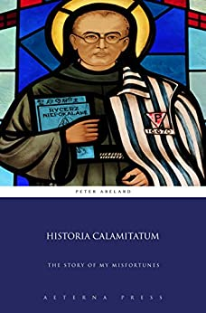 Historia Calamitatum: The Story of My Misfortunes (Illustrated) by [Peter Abelard]